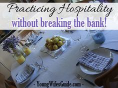 Here is some encouragement and frugal tips on how to practice hospitality on a dime!