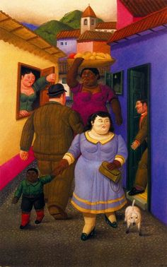 """.La Calle, 19xx, by Fernando Botero, Colombia. The Colombian artist Fernando Botero satirizes Latin America's society and government.  His works feature a figurative style, called by some """"Boterismo"""", which gives them an unmistakable identity. He is considered the living artist most recognized and quoted the world from Latin America."""