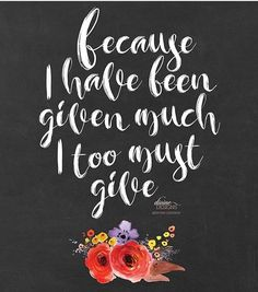 Because I Have Been Given Much I Too Must Give - Thanksgiving Floral Printable - Thanksgiving Decorations - Watercolor - LDS Hymn Lds Quotes, Uplifting Quotes, Quotable Quotes, Great Quotes, Inspirational Quotes, 2015 Quotes, Gospel Quotes, Wife Quotes, Family Quotes