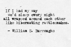 William S Burroughs Quotes About Love : 1000+ images about love should feel like... on Pinterest Typewriter ...