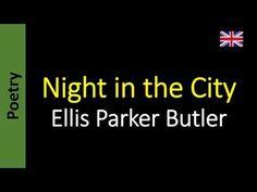 Poesía (ES) - Poetry (EN) - Poesia (PT) - Poésie (FR): Ellis Parker Butler - Night in the City
