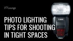 No Studio? No Problem! Part 4: Photography Lighting Tips for Shooting in Tight Spaces