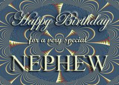 Nephew birthday Postwhorgy ~ Going for 7999 posts in A Very Klazzy Discussion Forum Birthday Greetings For Nephew, Nephew Birthday Quotes, Birthday Wishes For Him, Birthday Poems, Birthday Blessings, Happy Birthday Meme, Happy Birthday Images, Birthday Messages, Birthday Cards
