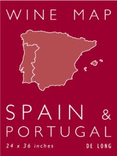 Wine map of Spain and Portugal. By De Long. Includes all of the official areas including Order for delivery in Australia Map Of Spain, Spain And Portugal, Country Maps, Wine Country, Wine Varietals, Spanish Wine, Wine Making, Countries Of The World, Australia
