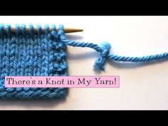 Knitting Help - There's a Knot in My Yarn! - YouTube