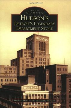 Hudson's:  Detroit's  Legendary  Department  Store   (MI)  (Images  of  America) by Michael Hauser.  http://www.amazon.com/dp/0738533556/ref=cm_sw_r_pi_dp_Q.JHsb1Z8N6921V4