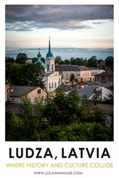 A guide to the historical city of Ludza, Latvia. Located just 30 minutes from the Russian border, Ludza is known for its castles, fortresses, ruins and traditional craftsmanship. Cultural travel in Eastern Europe. | Geotraveler's Niche Travel Blog #Latvia #Europe