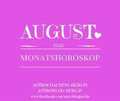 Astrologie in Berlin: MONATSHOROSKOP AUGUST 2016