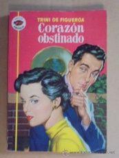CORAZON OBSTINADO - TRINI DE FIGUEROA - AMAPOLA Nº 339 - AÑO 1958 / 1ª EDIC - IMPECABLE !!!!!