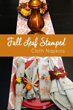 Fall Leaf Stamped Cloth Napkins Craft Tutorial for your Thanksgiving Table