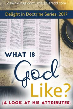 What is God Like?  A Look at His Attributes
