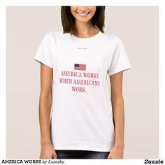 AMERICA WORKS T-Shirt