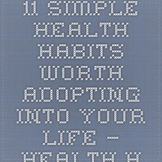11 Simple Health Habits Worth Adopting Into Your Life — Health Hub from Cleveland Clinic
