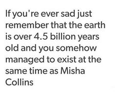 this is my favorite quote of all time misha is such an
