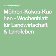 Möhren-Kokos-Kuchen - Wochenblatt für Landwirtschaft & Landleben