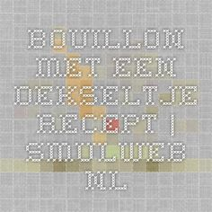 Bouillon Met Een Dekseltje recept | Smulweb.nl Periodic Table, Periotic Table