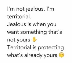 See! I mean come on people... I'm not the jealous type I'm just territorial.  Lol ..... heh?
