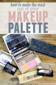 how to make the most out of your makeup palette