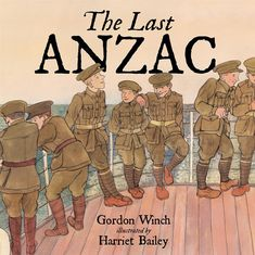 The Last ANZAC - Gordon Winch. To James, Alec Campbell was a hero. The old man, the last living ANZAC, and all of the Australian and New Zealand soldiers who fought at Gallipoli, were heroes — everyone's heroes. Anzac Day For Kids, Lest We Forget Anzac, Anzac Soldiers, Book Reviews For Kids, Book Week Costume, Day Book, Reading Time, Brisbane