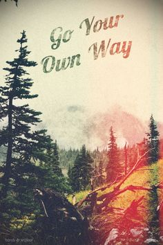 go your own way <<>>