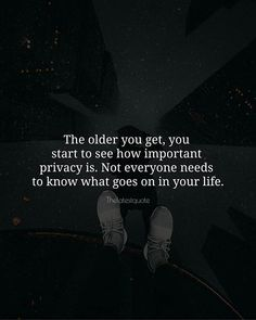 The older you get you start to see how important privacy is. Not everyone needs to know what goes on in your life. . . #quotes #quotestoinspire #quotesoftheday #inspirationalquotes #lifegoeson #lifelessons #priorities #privacy #life #love #tales #motivationalquotes