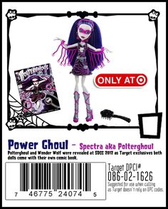 Power Ghouls Spectra http://www.target.com/p/monster-high-chld-collector-quality-line/-/A-14332975#prodSlot=medium_1_2=Collector+Monster+High
