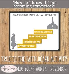 """LDS Young Women November: """"How do I know if I'm becoming converted?"""" Come, Follow Me Lesson Packet includes printables, teaching ideas, activity ideas, handouts, posters, journal cards, object lesson, worksheets, board activity and more! www.LovePrayTeach.com"""