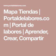 Mapa Tiendas | Portaldelabores.com | Portal de labores | Aprender, Crear, Compartir