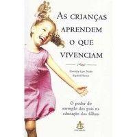 Livros As Crianças Aprendem o que Vivenciam - Rachel Harris, Dorothy Law Nolte (8575424955)