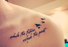 collected beautiful flying birds collar bone tattoo quotes - inhale the future, exhale the past in Fancy Tattoos. Discover the best & seductive collar bone tattoo quotes, love tattoo quote, life tattoo quote, bird tattoo quote. Tattoo Girls, Tattoo Designs For Girls, Small Tattoo Designs, Cool Girl Tattoos, Cute Tattoos For Girls, Tattoo Sister, Girly Tattoos, Clavicle Tattoo, I Tattoo