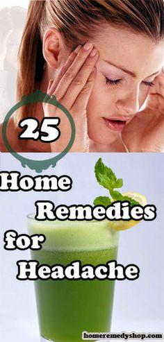 25 Home #Remedies for #Headache - > #HomeRemedies