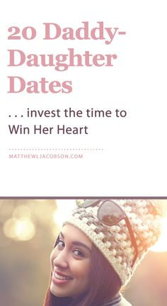 "Every girl wants to know, ""Does Daddy Think I'm Special?"" Invest the time to win her heart. Here are 20 Daddy-Daughter Dates to help you get started."