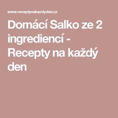 Domácí Salko ze 2 ingrediencí - Recepty na každý den Kefir, Food And Drink, Cooking, Kitchen, Cuisine