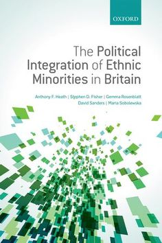 Book Review: The Political Integration of Ethnic Minorities in Britain   LSE Review of Books