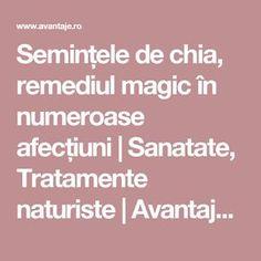 Semințele de chia, remediul magic în numeroase afecțiuni | Sanatate, Tratamente naturiste | Avantaje.ro - De 20 de ani pretuieste femei ca tine