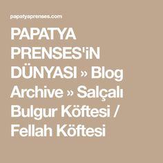 PAPATYA PRENSES'iN DÜNYASI » Blog Archive » Salçalı Bulgur Köftesi / Fellah Köftesi