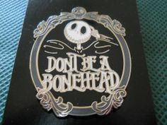 Disney Pin - Nightmare Before Christmas - Dont Be A Bonehead - (NEW)