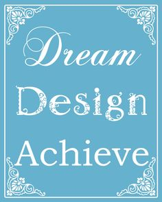 Dream Design Achieve FREE Printables Colors) Saturday Show Offs Makeup Sites, Dreams Do Come True, Love Design, Pictures To Draw, Wedding Sets, Free Printables, How To Find Out, Neon Signs, Feelings
