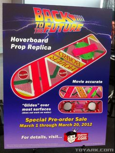 "Mattel announced at Toy Fair 2012 in New York that it will finally release a 1:1 replica of the hoverboard from ""Back to the Future II"" and ""Back to the Future III,"" and it's set to arrive just in time for the holidays."