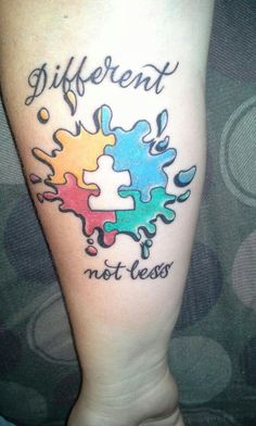 Autism tattoo shared #different not less I need to find ideas  This tattoo has a lot of meaning for to me find the right one.