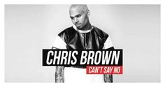 Chris Brown - Can't Say No