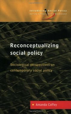 Library Genesis: Amanda Coffey - Reconceptualizing Social Policy (Introducing Social Policy)