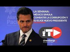 LA SEMANA | México simula combate a la corrupción mientras EU elige un nuevo Presidente
