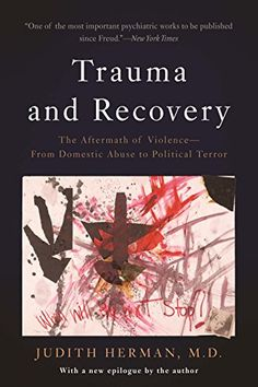 Trauma and Recovery: The Aftermath of Violence--From Domestic Abuse to Political Terror by Judith L. Herman http://www.amazon.com/dp/B00X2ZW918/ref=cm_sw_r_pi_dp_15FYwb0HHJEMY
