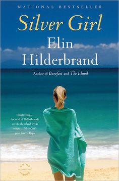 Silver Girl by Elin Hilderbrand ... One of those books I didn't want to end!
