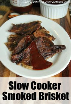 Kitchen Concoctions: Slow Cooker Smoked Brisket #recipe #beef #crockpot #dinner