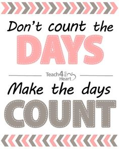 Make the Days Count: Encouragement for the last weeks of school