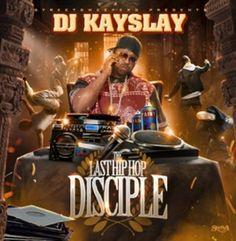 "NEW MUSIC:Dj Kay Slay ""the last hip hop disciple"" (mixtape)"