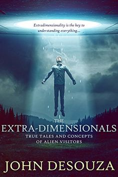 The Extra-Dimensionals: True Tales And Concepts of Alien ... https://www.amazon.com/dp/B01MYULMA1/ref=cm_sw_r_pi_dp_x_Z7FNyb53QN1W1
