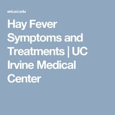 Hay Fever Symptoms and Treatments | UC Irvine Medical Center